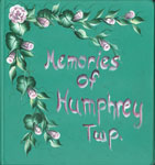 Memories of Humphrey Township