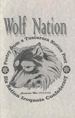 Wolf Nation: Poetry from a Tuscarora Nation Poet