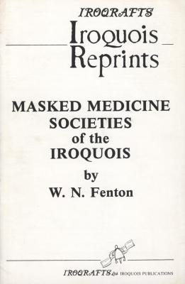 Masked Medicine Societies of the Iroquois