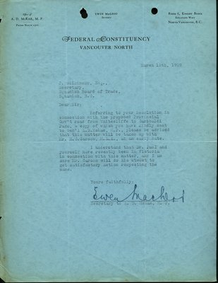 Letter to J. Wilkinson, Secretary, Squamish Board of Trade, from Even MacLeod, Secretary, Federal Consituency of Vancouver North