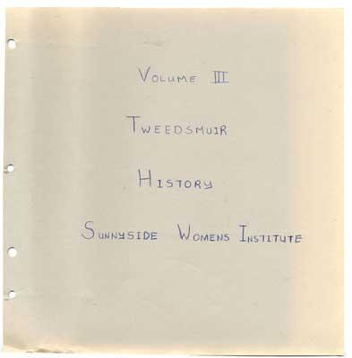 Sunnyside Women's Institute, Tweedsmuir History, Volume 3