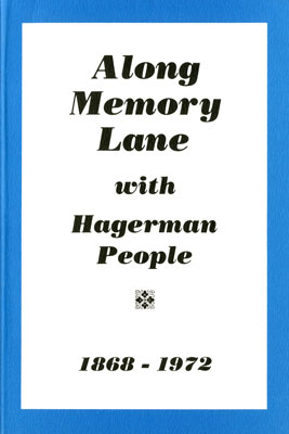 Along Memory Lane with Hagerman People 1868-1972