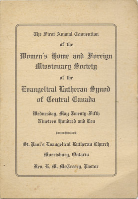 The first annual convention of the Women's Home and Foreign Missionary Society of the Evangelical Lutheran Synod of Central Canada, 1910