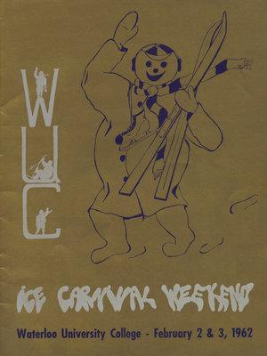 Ice Carnival Weekend : Waterloo University College, February 2 & 3, 1962