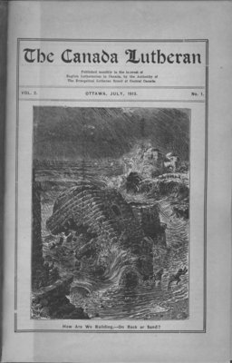 The Canada Lutheran, vol. 2, no. 1, July 1913