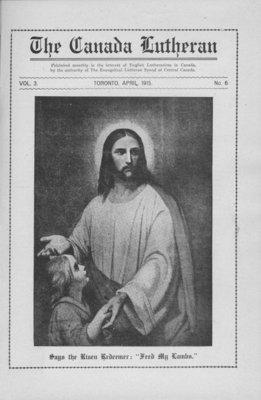 The Canada Lutheran, vol. 3, no. 6, April 1915