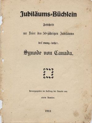 Jubiläums-Büchlein : Festschrift zur Feier des 50-jährigen Jubilaeums der evangluther / Synode von Canada