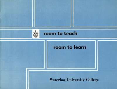 Room to teach, room to learn : Waterloo University College
