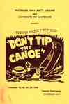 "Waterloo University College and University of Waterloo present the 1959 Purple & Gold show : ""Don't tip the canoe"""