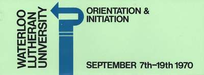 Waterloo Lutheran University orientation & initiation : September 7th-19th 1970