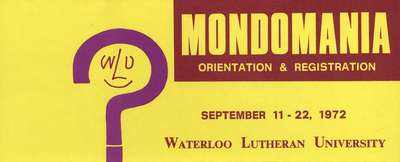 Mondomania orientation & registration, September 11-22, 1972 : Waterloo Lutheran University
