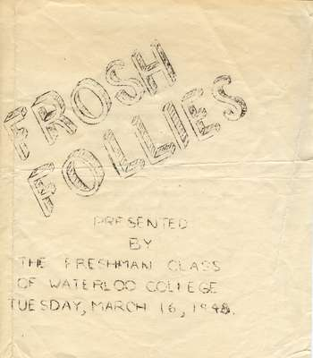 Frosh follies presented by the freshman class of Waterloo College, Tuesday, March 16, 1948