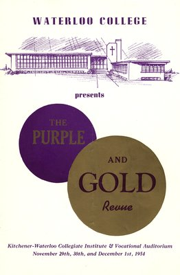 Waterloo College proudly presents The Purple & Gold Revue : produced and directed by the students of Waterloo College