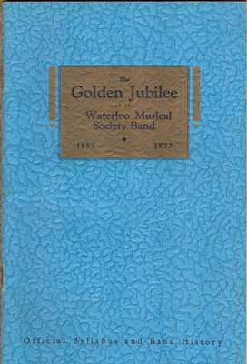 Waterloo Musical Society Band Golden Jubilee Official Syllabus and Band History 1882-1932 - Advertisements