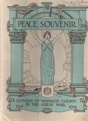 Peace Souvenir - Activities of Waterloo County in the Great War 1914-1918
