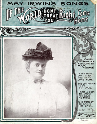 May Irwin Sheet Music - If the World Don't Treat You Right Come Home