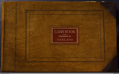 Oakland Township Cash Book, 1898 - 1914