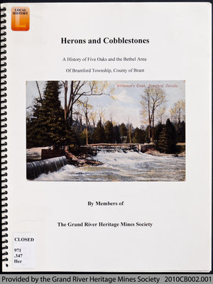 Herons and Cobblestones: A History of Five Oaks and the Bethel Area of Brantford Township, County of Brant