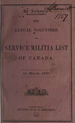 The Annual Volunteer and Service Militia List of Canada, 1st March 1867