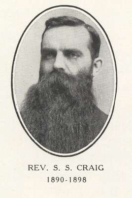 Reverend Stephen S. Craig: Minister of Knox Presbyterian Church, Oakville, 1890-1898.