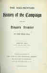 The Documentary History of the Campaign Upon the Niagara Frontier in the year 1813- Part II, June to August. Edited by BY LT. COL. E. A. Cruikshank