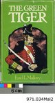 The Green Tiger: James FitzGibbon, A Hero of the War of 1812, by Enid L. Mallory