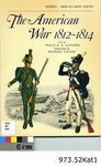 The American War, 1812-1814, By Philip R.N. Katcher