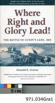 Where Right and Glory Lead!: The Battle of Lundy's Lane, 1814, by Donald Graves
