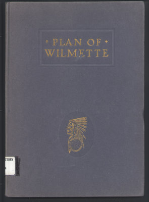 Plan of Wilmette : being recommendations to the trustees of the village, park, school and library boards, and to the citizens of Wilmette