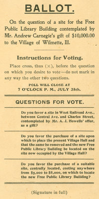 Ballot on the question of a site for the Free Public Library Building contemplated by Mr. Andrew Carnegie's gift of $10,000 to the Village of Wilmette, Ill.