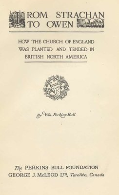 From Strachan to Owen: how the Church of England was planted and tended in British North America