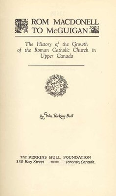 From Macdonell to McGuigan: the history of the Growth of the Roman Catholic Church in Upper Canada