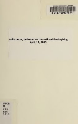 A discourse, delivered on the national thanksgiving, April 13, 1815