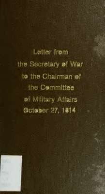 Letter from the Secretary of War, to the Chairman of the Committee on Military Affairs, upon the subject of the defects existing in the present establishment