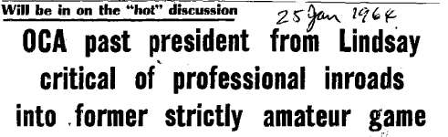 OCA past president from Lindsay critical of professional inroads into former strictly amateur game - 25 January 1964