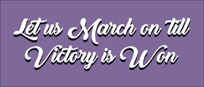 """""""Let us march on till victory is won"""" title graphic"""