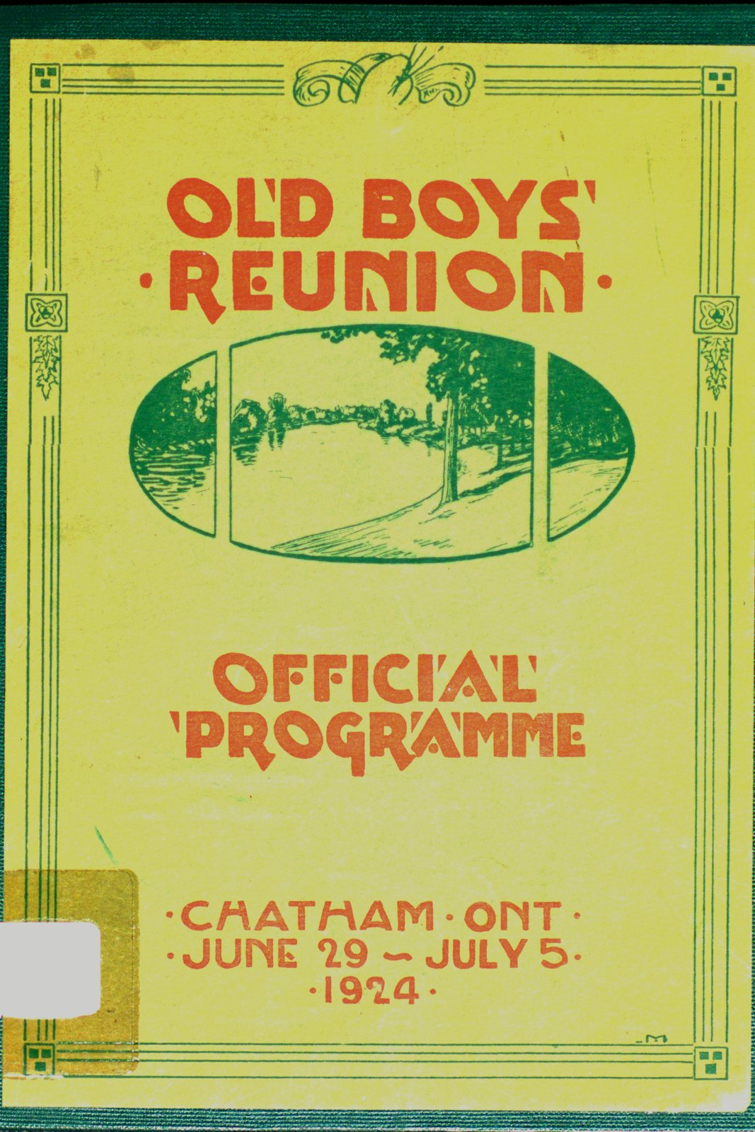 Official programme of the Old Boys' and Girls' Re-union held in Chatham, June 29 to July 5, 1924