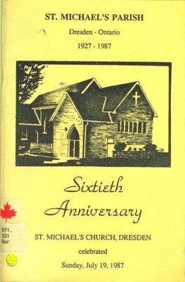 St. Michael's Parish - Dresden, Ontario 1927-1987. Sixtieth anniversary. Celebrated Sunday, July 19, 1987.