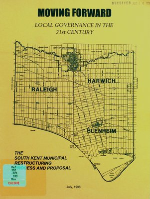 Moving forward : local governance in the 21st century : the South Kent municipal restructuring process and proposal