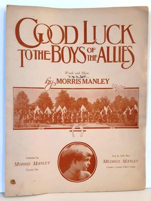 """Good Luck to the Boys of the Allies"", music sheet. Words and Music by Morris Manley. Published 1915."