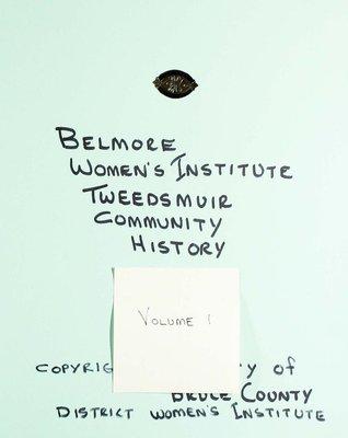 Belmore WI Tweedsmuir Community History, Volume 1