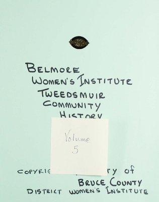 Belmore WI Tweedsmuir Community History, Volume 5