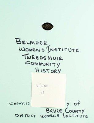 Belmore WI Tweedsmuir Community History, Volume 6