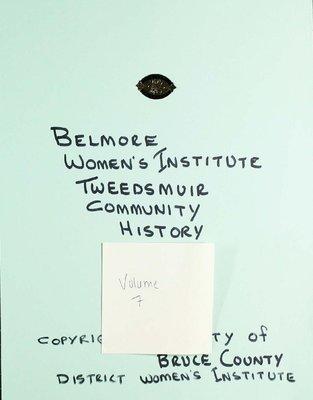 Belmore WI Tweedsmuir Community History, Volume 7