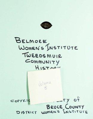Belmore WI Tweedsmuir Community History, Volume 8