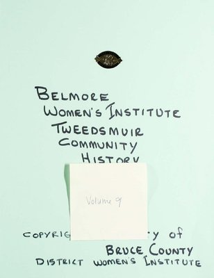Belmore WI Tweedsmuir Community History, Volume 9