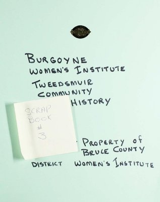 Burgoyne WI Tweedsmuir Community History, Scrapbook 3