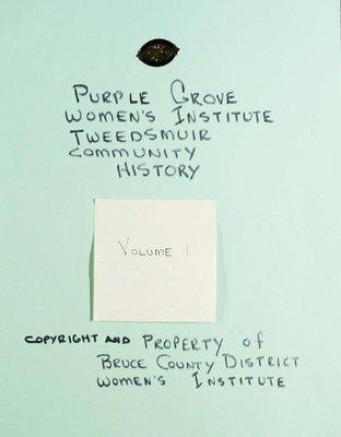Purple Grove WI Tweedsmuir Community History, Volume 1