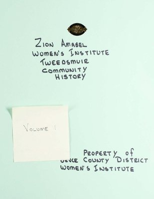 Zion Amabel WI Tweedsmuir Community History, Volume 1