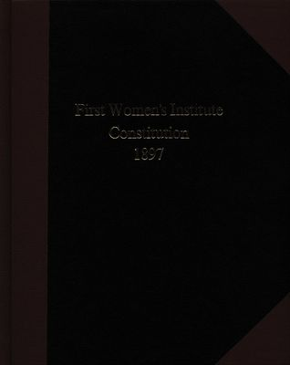 Women's Institute 1897 Constitution, Bylaws, and First Minute Book, 1897-1900